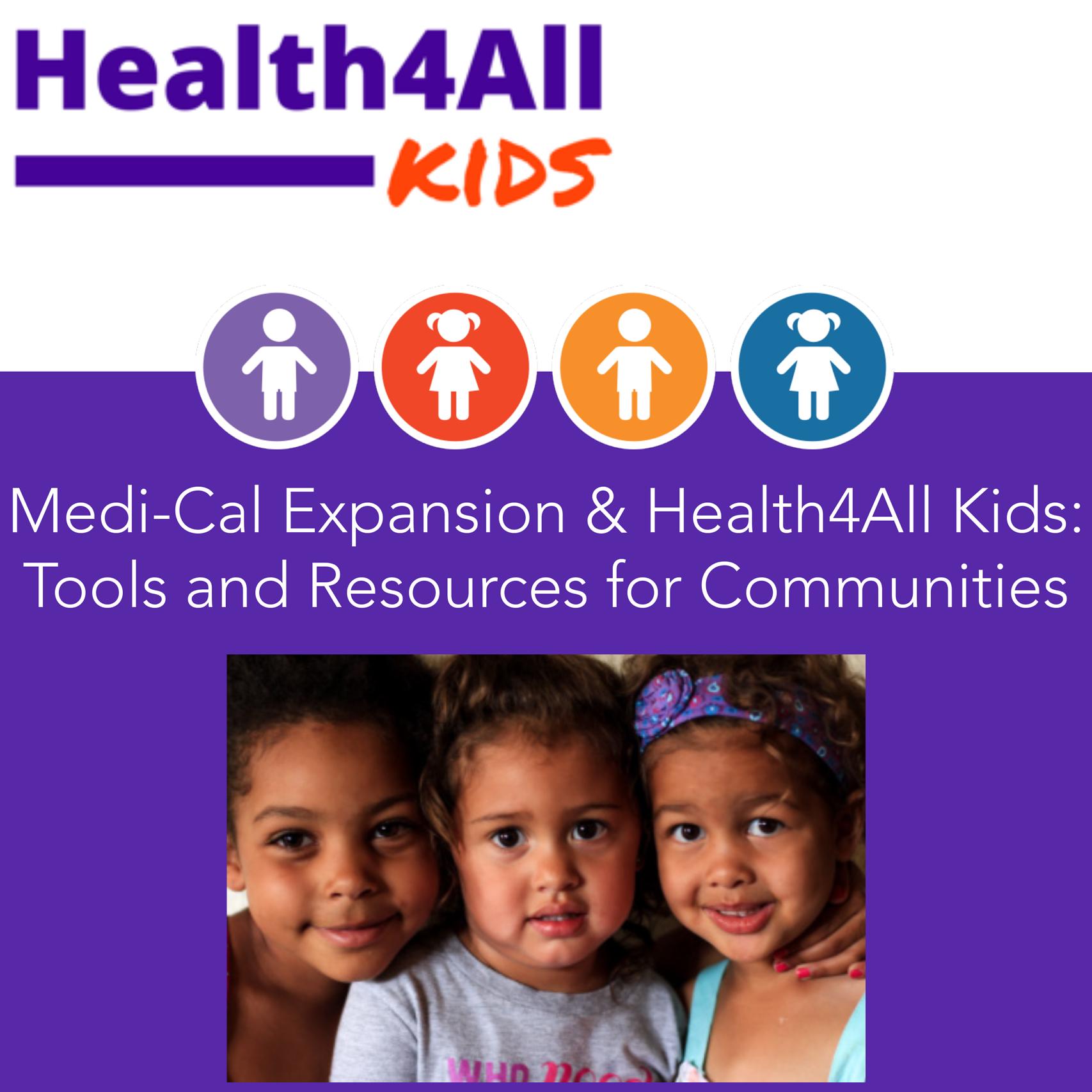 Medi-Cal Expansion & Health4All Kids